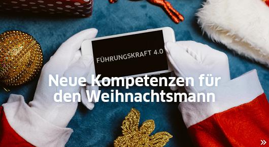 Führungskraft 4.0: Neue Kompetenzen für den Weihnachtsmann