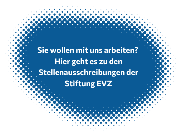 Jobs bei der Stiftung EVZ