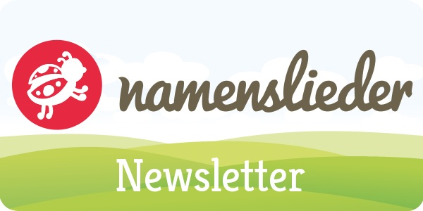 Namenslieder Newsletter abonnieren