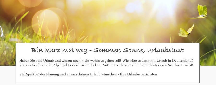 Haben Sie bald Urlaub und wissen noch nicht wohin es gehen soll? Wie wäre es dann mit Urlaub in Deutschland?  Von der See bis in die Alpen gibt es viel zu entdecken. Nutzen Sie diesen Sommer und entdecken Sie Ihre Heimat!  Viel Spaß bei der Planung und einen schönen Urlaub wünschen - Ihre Urlaubsspezialisten