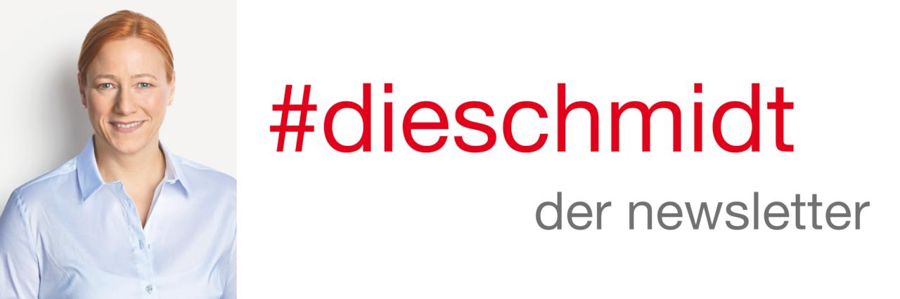 Banner des Newsletters: links Porträt Dagmar Schmidt, rechts Text: #dieschmidt der newsletter