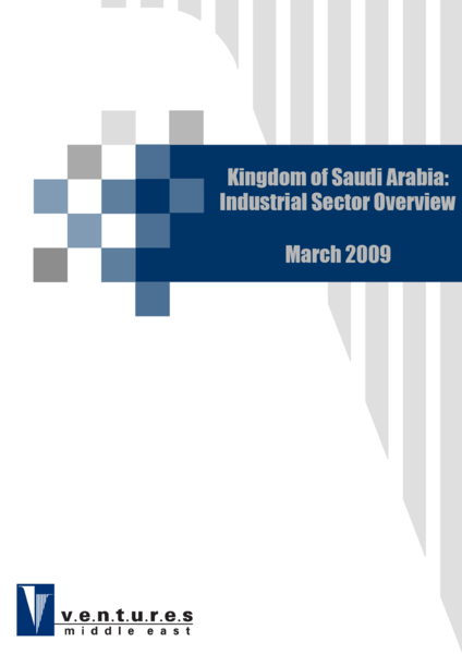 Report: Kingdom of Saudi Arabia : Industrial Sector Overview - March 2009