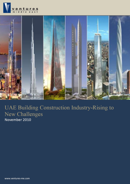 Report: UAE Building Construction Industry-Rising to New Challenges (November 2010)