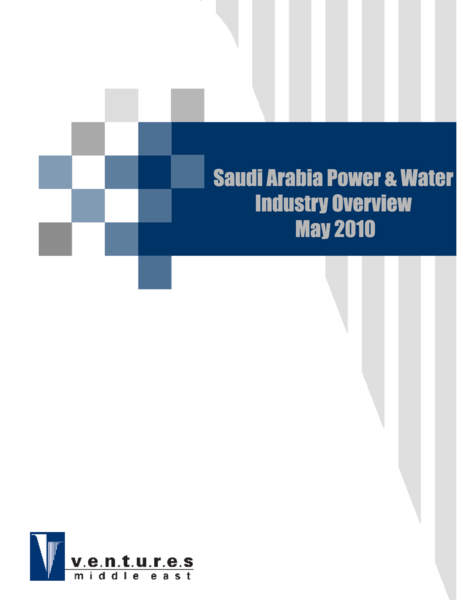 Report: Saudi Arabia Power & Water Industry Overview - May 2010