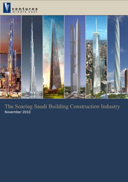Report: The Soaring Saudi Building Construction Industry, November 2010