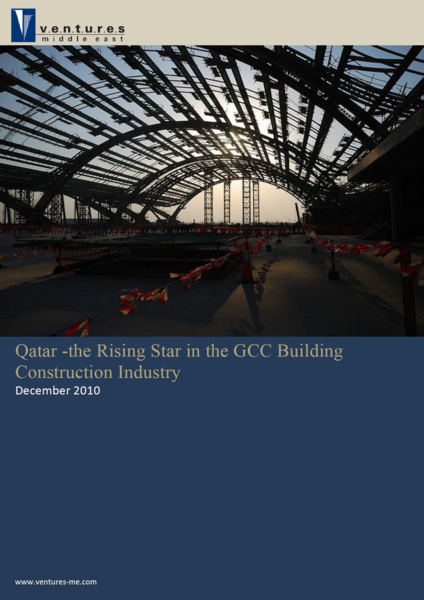 Report: Qatar - The Rising Star in the GCC Building Construction Industry (December 2010)