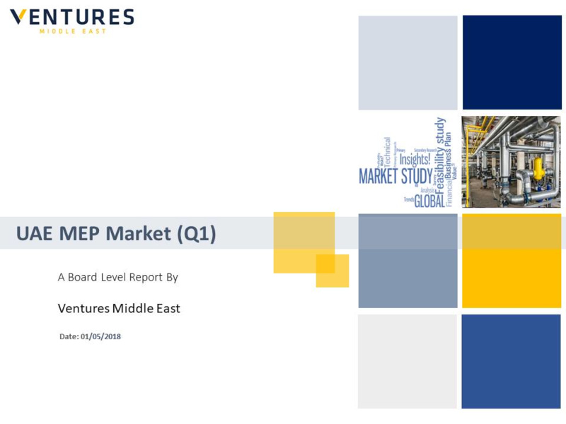 Report: UAE MEP Market – Q1, 2018 Update
