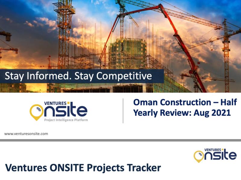 Report: Oman Construction - H1 2021 (Aug 2021)
