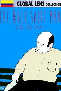 Fat Bald Short Men / Gordo, calvo y bajito