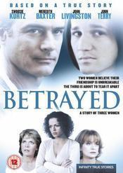 Betrayed: A Story of Three Women