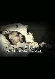 Elgar: The Man Behind the Mask