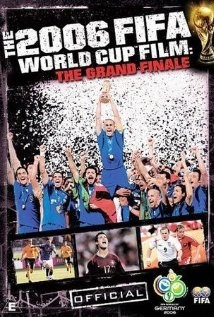 The FIFA 2006 World Cup Film: The Grand Finale