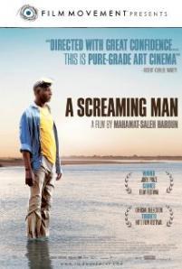 A Screaming Man / Un homme qui crie