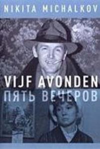 Five Evenings / Pyat vecherov