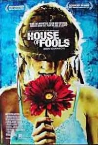 House of Fools / Dom durakov