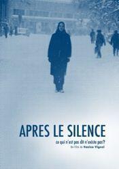Apres le silence - Ce qui n'est pas dit n'existe pas