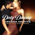 Dirty Dancing: Havana Nights