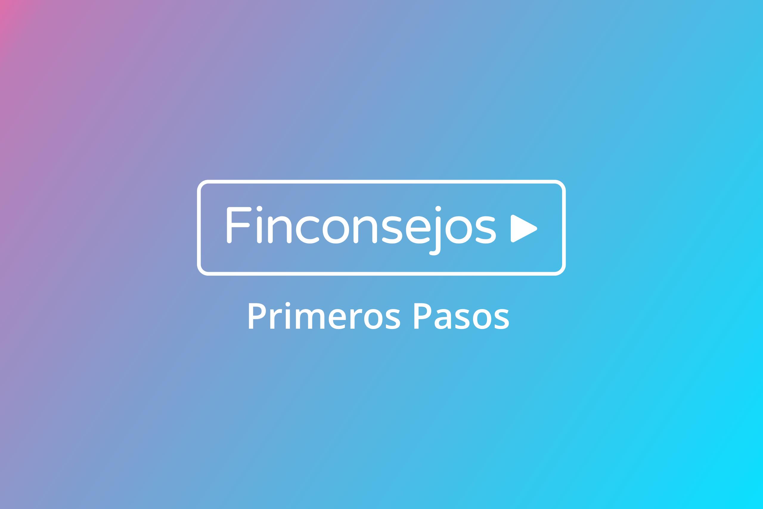 Los Finconsejos: Primeros pasos en Fintonic