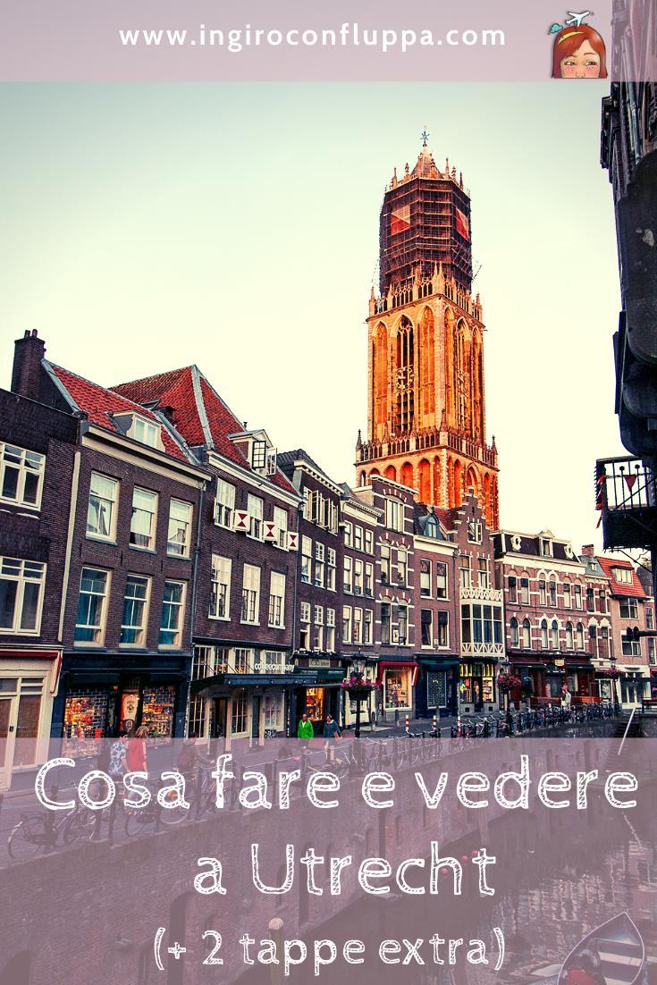 Cosa fare e vedere a Utrecht. Salva questo articolo su Pinterest!