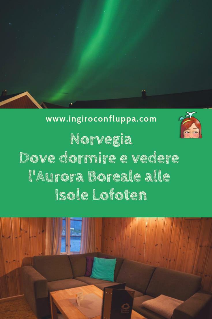 Dove dormire - e vedere l'Aurora Boreale - alle isole Lofoten