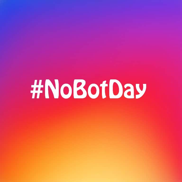 Io non inganno i miei followers! #NoBotDay