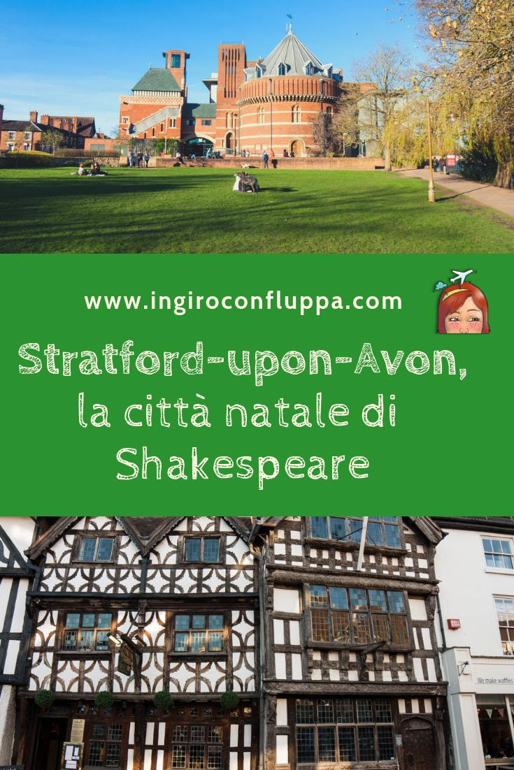 Cosa visitare a Stratford-upon-Avon, la piccola cittadina inglese di William Shakespeare