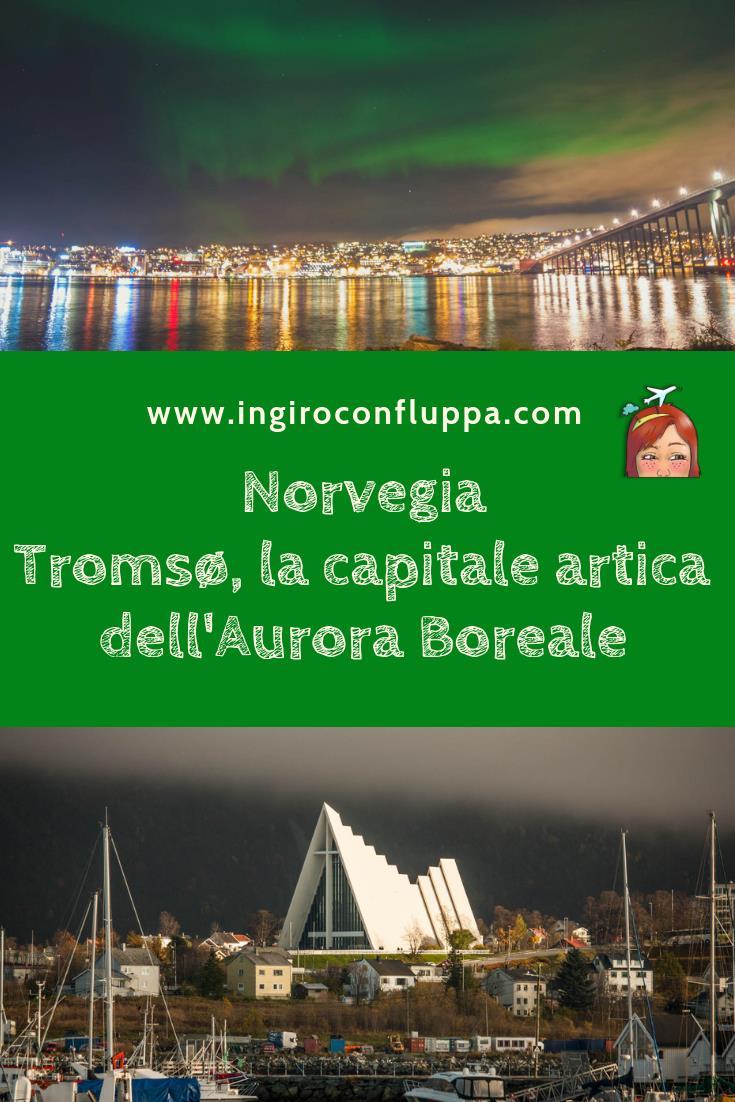 Tromsø, la capitale artica dell'Aurora Boreale