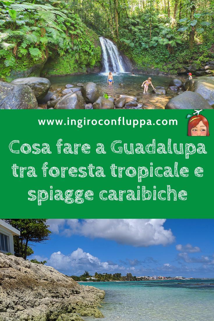 Viaggio a Guadalupa, cosa fare tra foresta tropicale e spiagge caraibiche