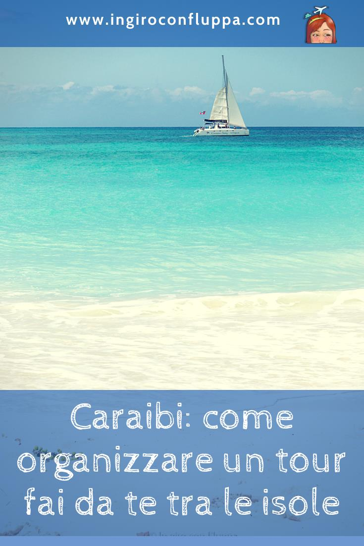Caraibi: come organizzare un tour tra le isole fai da te