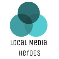 Local Media Heroes