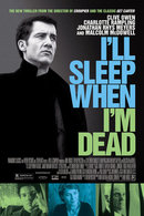 Poster of I'll Sleep When I'm Dead
