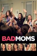 Poster of Bad Moms