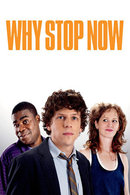 Poster of Why Stop Now?