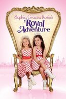 Poster of Sophia Grace & Rosie's Royal Adventure
