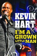 Poster of Kevin Hart: I'm a Grown Little Man