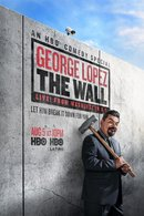 Poster of George Lopez: The Wall