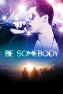 Poster of Be Somebody