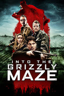 Poster of Into the Grizzly Maze