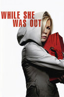 Poster of While She Was Out