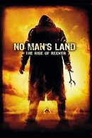 Poster of No Man's Land: The Rise of Reeker