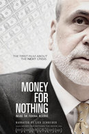 Poster of Money for Nothing: Inside the Federal Reserve