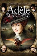 The Extraordinary Adventures of Adele Blanc-Sec