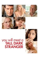 Poster of You Will Meet a Tall Dark Stranger