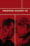 Poster of Trespass Against Us