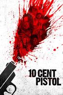 Poster of 10 Cent Pistol