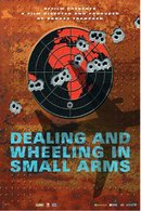Poster of Dealing and Wheeling in Small Arms