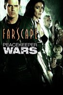 Poster of Farscape: The Peacekeeper Wars