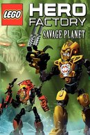 Poster of LEGO Hero Factory: Savage Planet