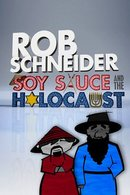 Poster of Rob Schneider: Soy Sauce and the Holocaust