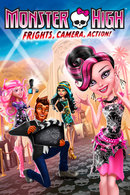 Poster of Monster High: Frights, Camera, Action!